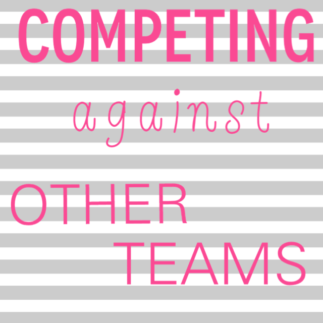 Competiting against other teams
